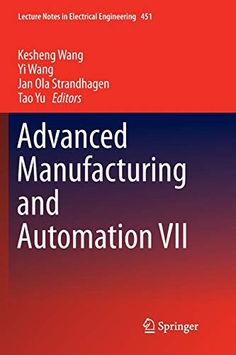 Advanced Manufacturing and Automation VII (Lecture Notes in Electrical Engineering, Band 451)