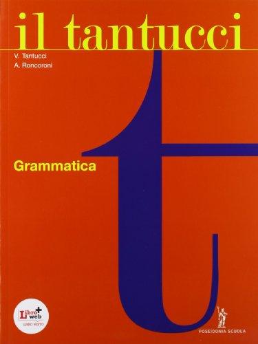 Il Tantucci. Grammatica. Per i Licei e gli Ist. magistrali. Con espansione online