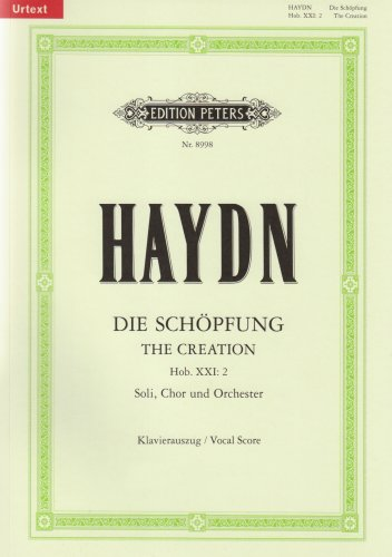 Die Schöpfung [The Creation] Hob. XXI: 2 / URTEXT: Oratorium für Solostimmen, Chor und Orchester / Klavierauszug por Joseph Haydn