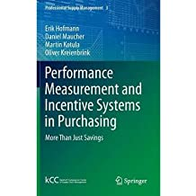 [(Performance Measurement and Incentive Systems in Purchasing: More Than Just Savings)] [ By (author) Erik Hofmann, By (author) Daniel Maucher, By (author) Martin Kotula, By (author) Oliver Kreienbrink ] [April, 2014]