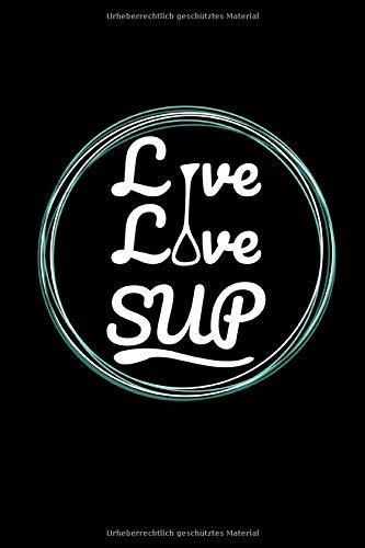 Notizbuch: Stand up Paddling SUP A5 Notebook liniert I Wassersport Notizheft Geschenk I Surfboard Paddle Journal oder Tagebuch I Geschenkidee für Surfer