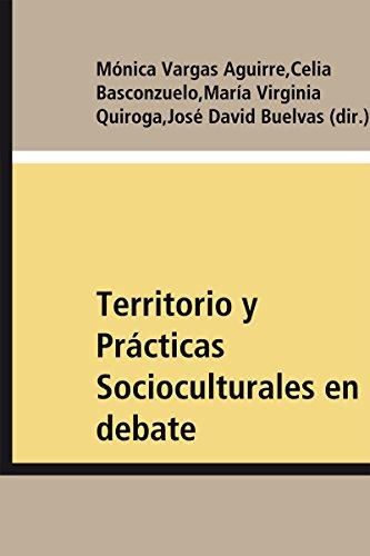Territorio y Prácticas Socioculturales en debate: Aportes desde América Latina (Historia)