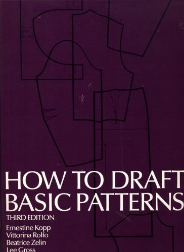 How to Draft Basic Patterns (3rd Edition) by Ernestine Kopp (1984-08-02)