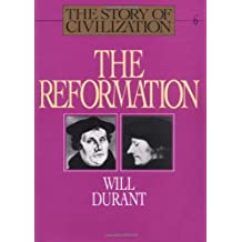 The Reformation (The Story of Civilization VI) by Will Durant (1980-12-25)
