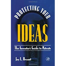 Protecting Your Ideas: The Inventor's Guide to Patents