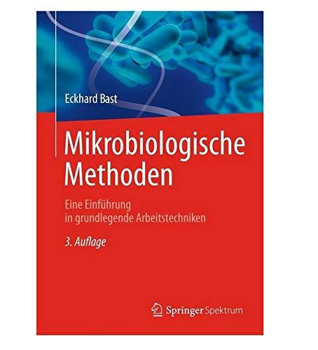 Mikrobiologische Methoden: Eine Einführung in grundlegende Arbeitstechniken