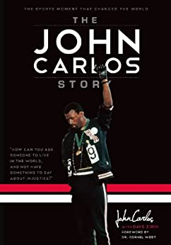 The John Carlos Story: The Sports Moment That Changed the World par [Zirin, Dave, Carlos, John Wesley]