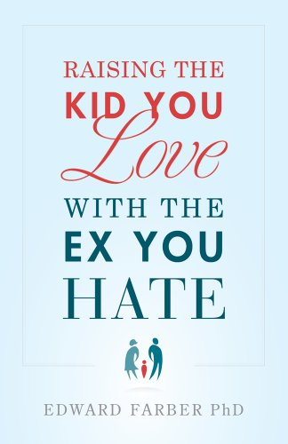 Raising the Kid You Love with the Ex You Hate (English Edition)