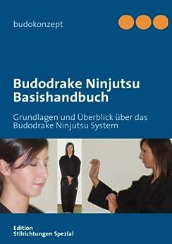 Budodrake Ninjutsu Basishandbuch: Grundlagen und Überblick über das System