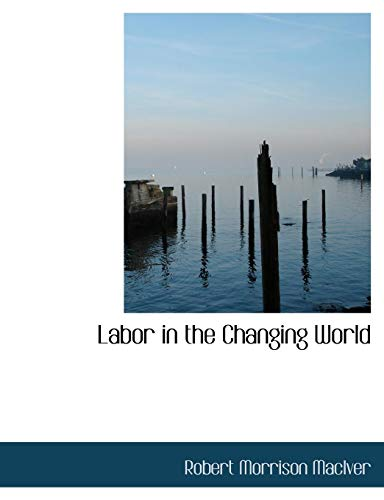 Labor in the Changing World (Large Print Edition)