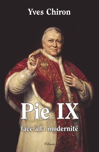 Pie IX. FACE  LA MODERNIT