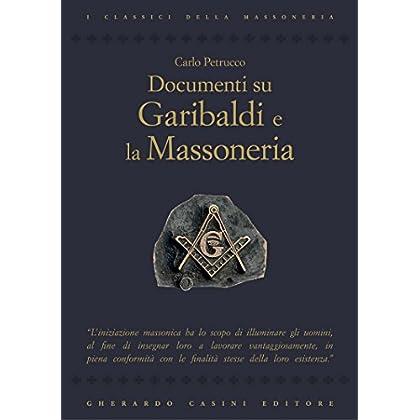 Documenti Su Garibaldi E La Massoneria (Gherardo Casini Editore)