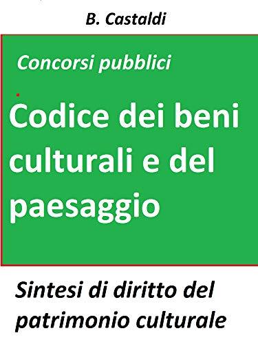 Il Codice dei beni culturali e del paesaggio per concorsi pubblici: Teoria e test di diritto del patrimonio culturale per concorsi pubblici