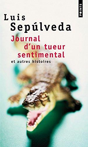 Journal d'un tueur sentimental et autres histoires par Luis Sepúlveda