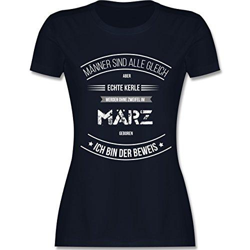 Shirtracer Geburtstag - Echte Kerle Werden IM März Geboren - Damen T-Shirt Rundhals Navy Blau