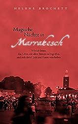 Magische Nächte in Marrakesch: Wie ich lernte, das Leben mit allen Sinnen zu begreifen, und sich dabei Zeit und Raum verschoben