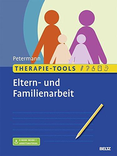 Therapie-Tools Eltern- und Familienarbeit: Mit E-Book inside und Arbeitsmaterial