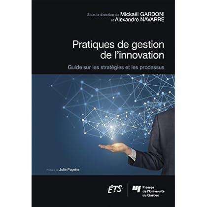 Pratiques de gestion de l'innovation : Guide sur les stratégies et les processus