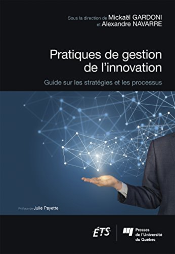 Pratiques de gestion de l'innovation : Guide sur les stratégies et les processus par Collectif