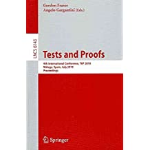[(Tests and Proofs : 4th International Conference, Tap 2010, Malaga, Spain, July 1-2, 2010, Proceedings)] [Edited by Gordon Fraser ] published on (July, 2010)