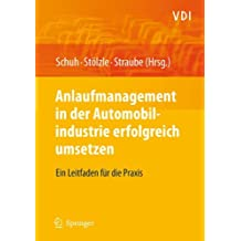 Anlaufmanagement in der Automobilindustrie erfolgreich umsetzen: Ein Leitfaden für die Praxis (VDI-Buch)