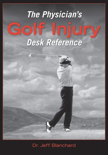 The Physician's Golf Injury Desk Reference by Jeff Blanchard (2007-01-09) par Jeff Blanchard