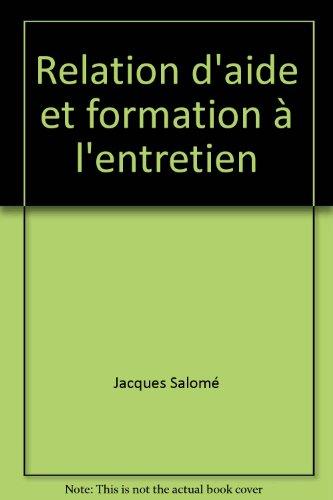 Relation d'aide et formation à l'entretien par Jacques Salomé