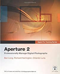 Apple Pro Training Series: Aperture 2: Professionaly Manage Digital Photographs