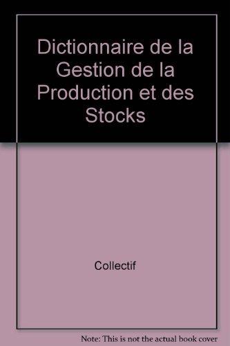 Dictionnaire de la Gestion de la Production et des Stocks