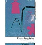 [(Psycholinguistics: A Resource Book for Students)] [Author: John Field] published on (March, 2003)
