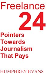 Freelance: 24 Pointers Towards Journalism That Pays