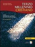 Terzo millennio cristiano. Per il biennio delle Scuole superiori. Con espansione online: 1