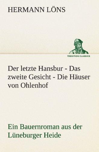 Der letzte Hansbur - Das zweite Gesicht - Die Häuser von Ohlenhof: Ein Bauernroman aus der Lüneburger Heide (TREDITION CLASSICS)