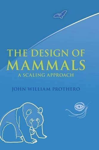The Design of Mammals: A Scaling Approach by John William Prothero (2015-10-22)
