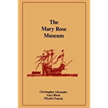 The Mary Rose Museum (Center for Environmental Structure) by Christopher Alexander (1995-04-13)