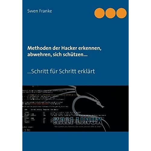 Methoden der Hacker erkennen, abwehren, sich sch??tzen... by Swen Franke (2015-03-12)