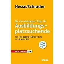 Hesse/Schrader: EXAKT - Die 100 wichtigsten Tipps für Ausbildungsplatzsuchende