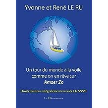 Un tour du monde à la voile comme on en rêve sur Amzer Zo: Récit de voyage en mer