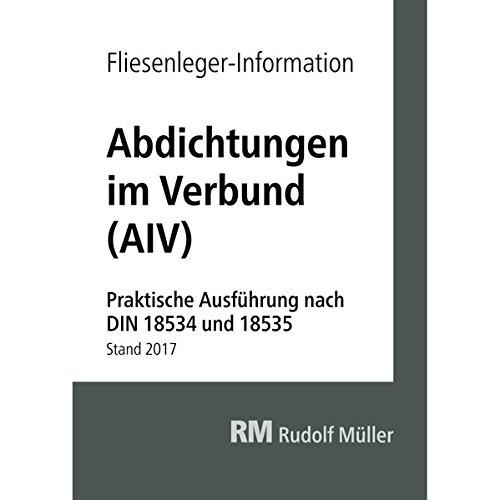 Fliesenleger-Information: Abdichtungen im Verbund: Praktische Ausführung nach DIN 18534 und 18535