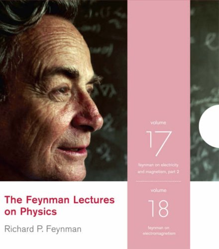 The Feynman Lectures on Physics, Volumes 17 & 18: v. 17 & 18