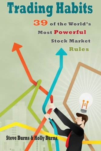 Trading Habits: 39 of the World's Most Powerful Stock Market Rules