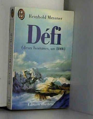 Defi / deux hommes, un 8 000 par Reinhold Messner