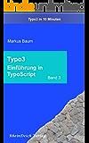 """Typo3 Band 3 - TypoScript Einführung: Aus der Reihe """"Typo3 in 10 Minuten"""""""