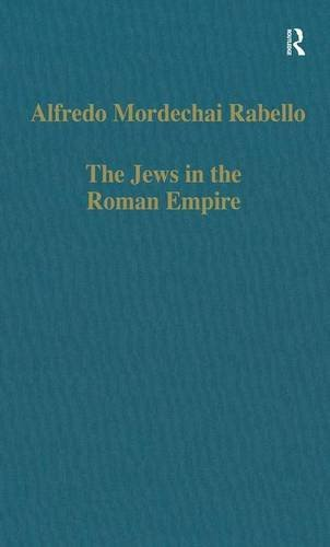 The Jews in the Roman Empire: Legal Problems, from Herod to Justinian (Variorum Collected Studies) por Alfredo Mordechai Rabello