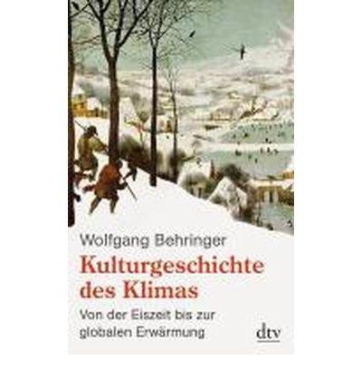 Kulturgeschichte des Klimas: Von der Eiszeit bis zur globalen Erw?rmung (Paperback)(German) - Common