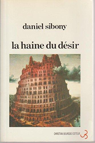 La haine du désir par Daniel Sibony