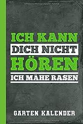 Garten Kalender Ich Kann Dich Nicht Hören Ich Mähe Rasen: Wochenkalender zum selber Ausfüllen (Wochenplaner Garten, Band 1)