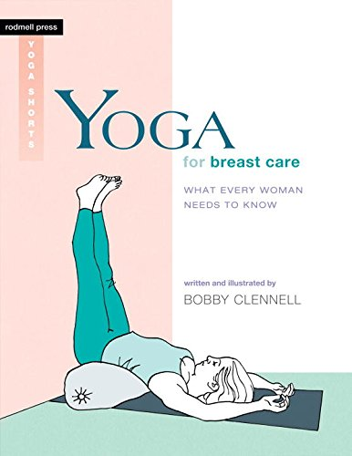 Yoga for Breast Care (Rodmell Press Yoga Shorts) por Bobby Clennell