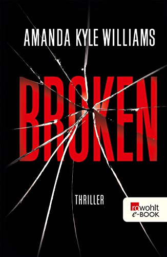 Broken (Profilerin Keye Street 2) von [Williams, Amanda Kyle]