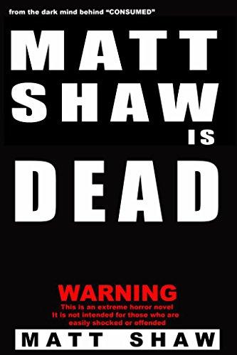Matt Shaw is DEAD: An Extreme Horror